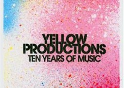 Various Artists - Yellow Productions: Ten Years Of Music - Yellow Productions