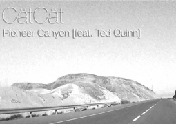 CätCät – Pioneer Canyon [feat. Ted Quinn]